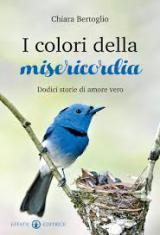 copertina del libro I colori della misericordia di Chiara Bertoglio